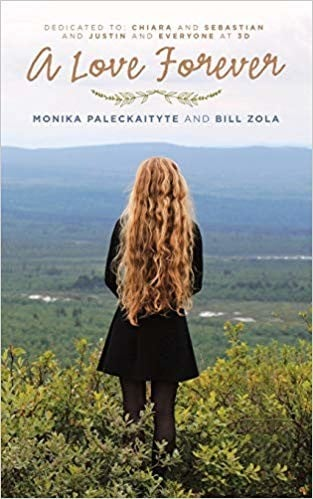 A Love Forever by Bill Zola and Monika Paleckaityte - Available now on Amazon!  B153777e7dc34e15